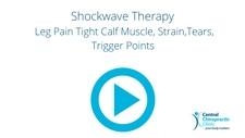 Shockwave Therapy, Leg Pain Tight Calf Muscle, Strain, Tears, Trigger Points