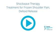Shockwave Therapy, Treatment for Frozen Shoulder Pain, Deltoid Release