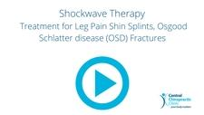 Shockwave Therapy Treatment for Leg Pain Shin Splints, Osgood Schlatter disease (OSD) Fractures
