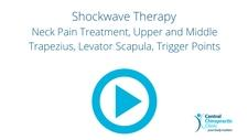 Shockwave Therapy Neck Pain Treatment, Upper and Middle Trapezius, Levator Scapula, Trigger Points